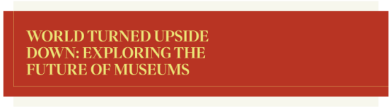 British Museum Association 2020 annual meeting: exploring the future of Museums